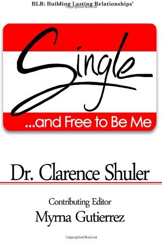 By Dr. Clarence Shuler Single and Free To Be Me [Paperback]