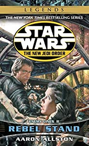 Rebel Stand: Star Wars Legends: Enemy Lines II (Star Wars: The New Jedi Order Book 12)