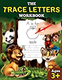 The Trace Letters Workbook: Letter Tracing Book for Preschoolers with Lots of Letter Writing Practice (Educational Activity Books for Kids) (Volume 1)