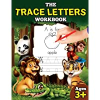The Trace Letters Workbook: Letter Tracing Book for Preschoolers with Lots of Letter Writing Practice: Volume 1 (Educational Activity Books for Kids)