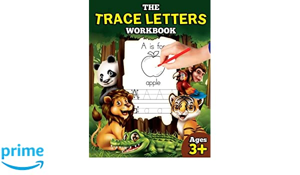 The Trace Letters Workbook: Letter Tracing Book for Preschoolers ...