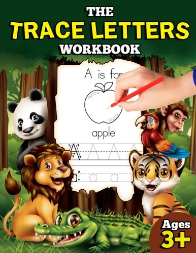 Read Online The Trace Letters Workbook: Letter Tracing Book for Preschoolers with Lots of Letter Writing Practice (Educational Activity Books for Kids) (Volume 1) pdf