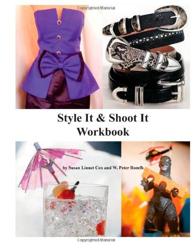 Style It and Shoot It Workbook: Workbook for Do-It-Yourself Photographers/Stylists