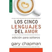 Cinco lenguajes del amor para solteros, Los // Five love languages for singles, The (Serie Favoritos) (Spanish Edition)
