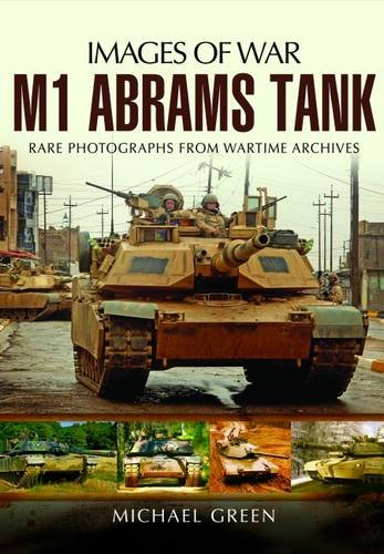 Used, M1 Abrams Tank: Rare Photographs from Wartime Archives for sale  Delivered anywhere in USA