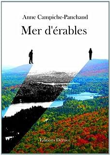Mer d'érables : [roman], Campiche-Panchaud, Anne