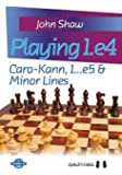 Playing 1.E4: Caro-Kann, 1...E5 & Minor Lines