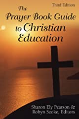 The Prayer Book Guide to Christian Education, Third Edition Kindle Edition
