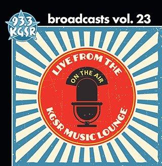 Broadcasts Vol. 23 (Kgsr Cd)