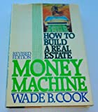 How to Build a Real Estate Money Machine, Wade B. Cook, 0910019428