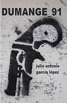 dumange_91 (Spanish Edition) by [López, Julio Antonio García]