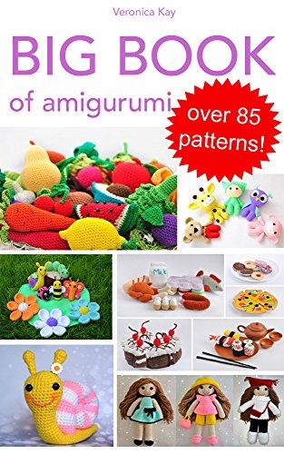 (Big Book of Amigurumi. Over 85 patterns! )