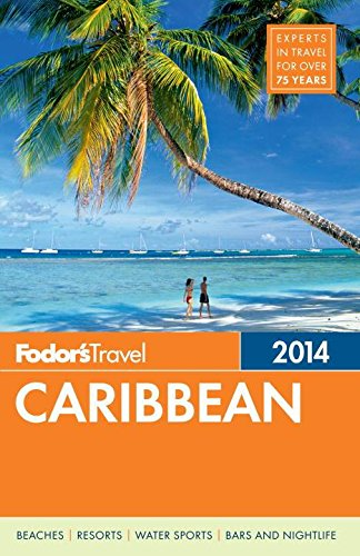 Fodor's Caribbean 2014 (Full-color Travel Guide)