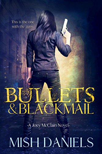 Bullets and Blackmail (A Joey McClain Novel Book 1)