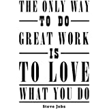 Best work quotation - apple - steve jobs 1 - Inspirational - Motivational - A3 Sign Poster Print Picture by Salopian Sales
