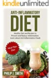 Anti-Inflammatory Diet: Healthy Diet and Recipes to Prevent and Reduce Inflammation. Learn about Anti Inflammatory Foods. Meal Plan Diet (Anti Inflammation, Healthy Dieting, Healthy Living)