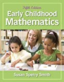 img - for Early Childhood Mathematics by Susan Sperry Smith (2012-01-24) book / textbook / text book