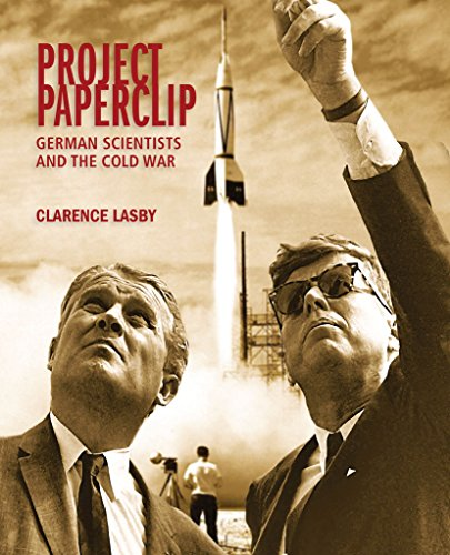Project Paperclip: German Scientists and the Cold War (Large Format Edition)
