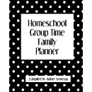 Homeschool / Group Time Family Planner: Plans for weekly projects, books, experiments, meals, chores, and setting goals for each child in your homeschool