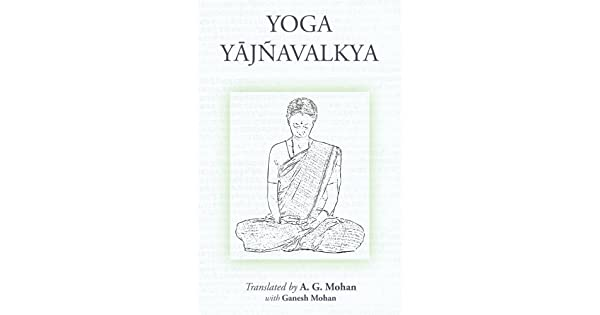 Amazon.com: Yoga Yajnavalkya (8601416696393): A. G. Mohan ...