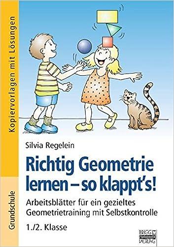 Richtig Geometrie lernen - so klappt´s!: Arbeitsblätter für ein ...