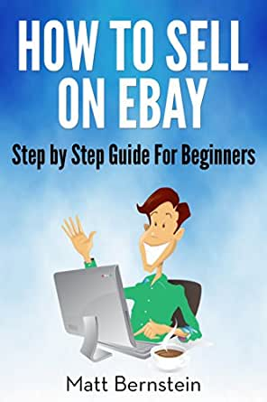 How to Sell on eBay and Amazon: A Step by Step Beginners ...