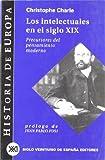 img - for Historia de Europa / 04 / Los intelectuales en el siglo XIX. Precursores del pensamiento moderno (Spanish Edition) book / textbook / text book