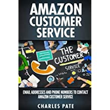 Amazon Customer Service: Email Addresses and Phone Numbers to Contact Amazon Customer Service (Amazon Customer Service through Phone, Email, Web, and Chat).