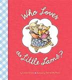 Who Loves the Little Lamb?, Lezlie Evans, 1423116593