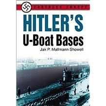 Hitler's U-Boat Bases by Jak P. Mallmann Showell (2002-06-02)