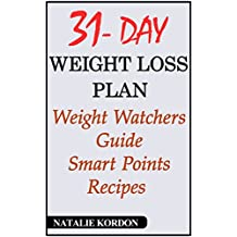 31 Day with Weight Loss Plan: Weight Watchers Guide – Smart Points Recipes