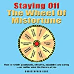 Staying off the Wheel of Misfortune | Christopher Kent