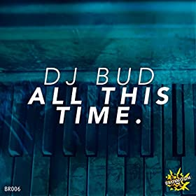 DJ Bud-All This Time