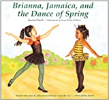 Brianna, Jamaica, and the Dance of Spring, Juanita Havill, 0547237685
