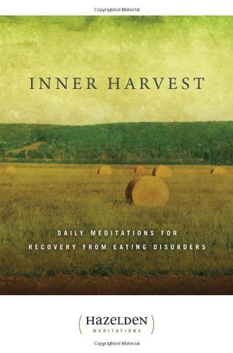 Inner Harvest: Daily Meditations for Recovery from Eating Disorders (Hazelden Meditation Series)