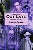 Out Late, Larry Corse, 1434340244