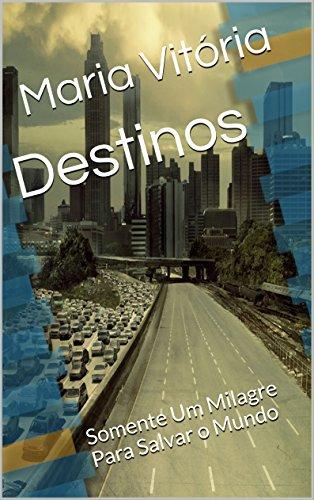 Destinos: Somente Um Milagre Para Salvar o Mundo (The Walking Dead Livro 1)