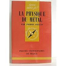 La physique du métal - n° 1378 de cette collection