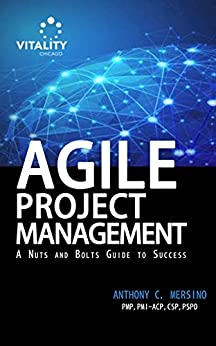 Agile Project Management: A Nuts and Bolts Guide to Success by [Mersino, Anthony]
