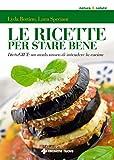 Le ricette per stare bene: DietaGIFT: un modo nuovo di intendere la cucina (Italian Edition)