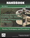 Commander's Guide to Money As a Weapons System - Tactics, Techniques, and Procedures, U. S. Army Center and Center for Learned, 1480237566