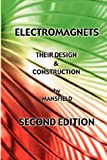 Electromagnets - Their Design and Construction, A. Mansfield, 1427615764