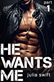 He Wants Me: (A Dark Billionaire Romance Book 1)
