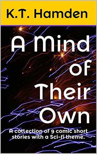 A Mind of Their Own: A collection of 9 comic short stories with a Sci-fi ()