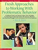 img - for Fresh Approaches to Working with Problematic Behavior: A Childhood Expert and Teachers Share Their Strategies for Reaching and Teaching Children Who D by Brodkin Adele M. (2001-07-01) Paperback book / textbook / text book