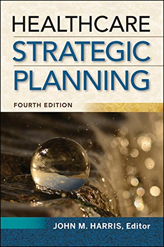 Book cover from Healthcare Strategic Planning, Fourth Edition by John M. Harris
