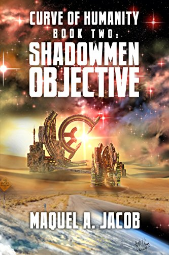 Shadowmen Objective (Curve of Humanity Book 2)