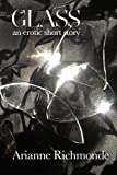 A Sexy Short Story: Glass (a free erotic romance short story)