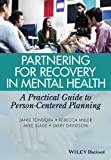 Partnering for Recovery in Mental Health - APractical Guide to Person-Centered Planning