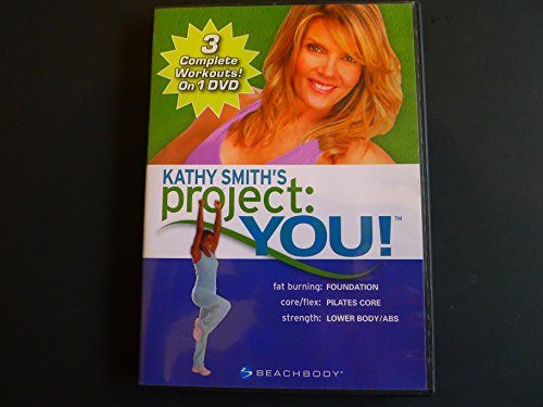 Kathy Smith's Project: You! (DVD: Fat Burning: Foundation, Core/Flex: Pilates Core, Strength: Lower Body/Abs)